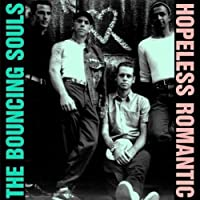 Hopeless Romantic by Bouncing Souls (1999-05-04)