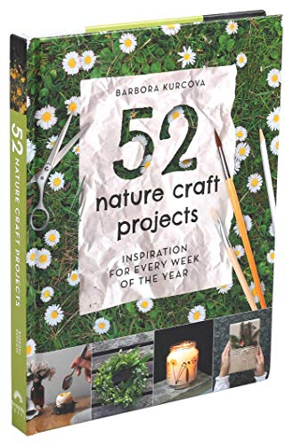 Compare Textbook Prices for 52 Nature Craft Projects  ISBN 9781645172444 by Kurcova, Barbora