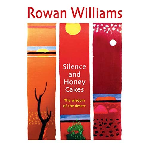 Silence and Honey Cakes: The Wisdom of the Desert (English Edition)