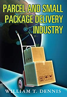 Parcel and Small Package Delivery Industry