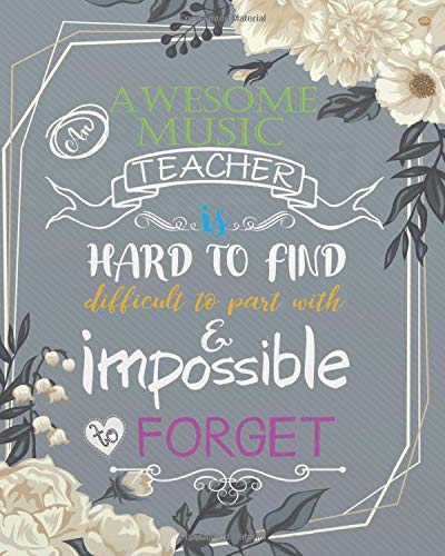 An awesome music teacher is hard to find difficult to part w