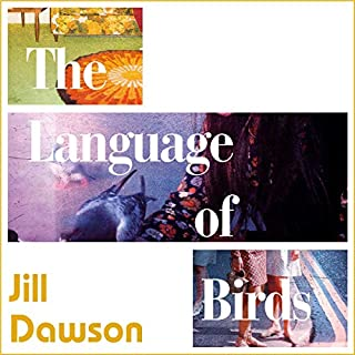 The Language of Birds                   By:                                                                                                                                 Jill Dawson                               Narrated by:                                                                                                                                 Ellie Heydon,                                                                                        Eilidh Beaton                      Length: 10 hrs and 12 mins     Not rated yet     Overall 0.0