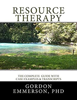[Gordon Emmeson]のResource Therapy (English Edition)