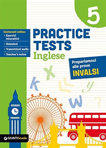 Practice tests inglese. Prepariamoci alle prove INVALSI. Per la 5ª classe elementare