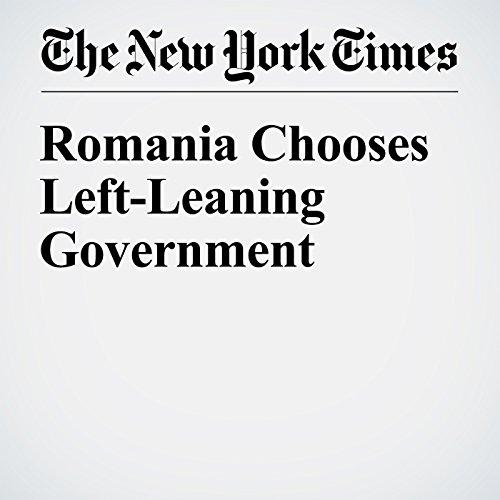 Romania Chooses Left-Leaning Government copertina