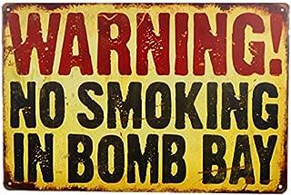 dingleiever-Danger Sign-waringing no Smoking in Bomb Bay Vintage Metal Sign -Funny Vintage Signs