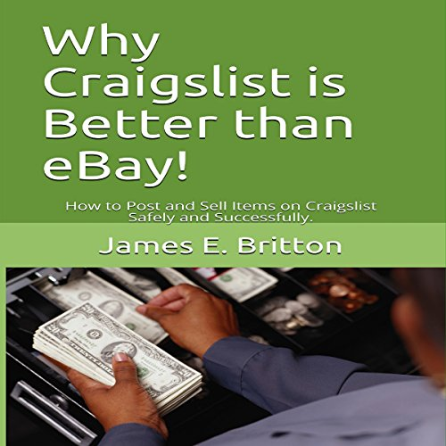 Why Craigslist Is Better Than eBay! audiobook cover art