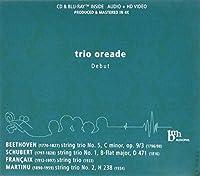 Trio Oreade: Debut-beethoven, Schubert, Francaix, Martinu (+brd)