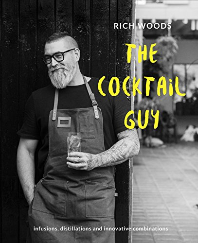 The Cocktail Guy: Infusions, distillations and innovative combinations (English Edition)