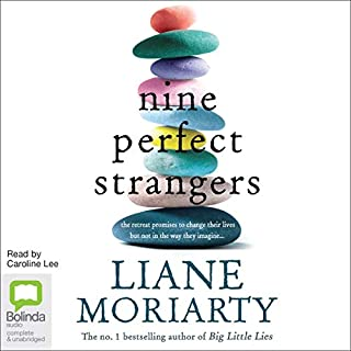 Nine Perfect Strangers                   By:                                                                                                                                 Liane Moriarty                               Narrated by:                                                                                                                                 Caroline Lee                      Length: 19 hrs     881 ratings     Overall 3.9