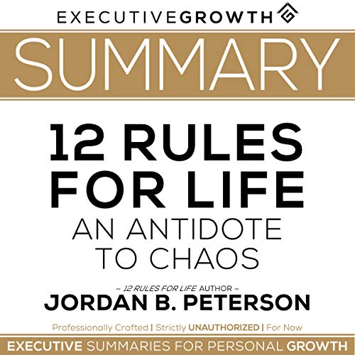 Summary: 12 Rules for Life - An Antidote to Chaos by Jordan B. Peterson audiobook cover art