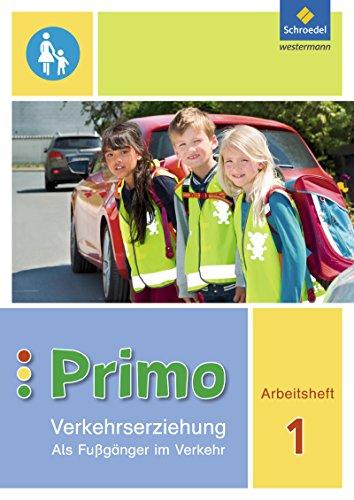 Primo.Verkehrserziehung - Ausgabe 2017: Als Fußgänger im Verkehr: Arbeitsheft 1