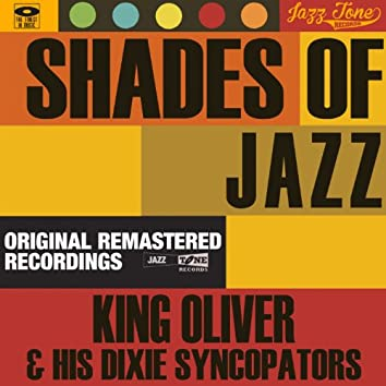 Shades of Jazz (King Oliver & His Dixie Syncopators)