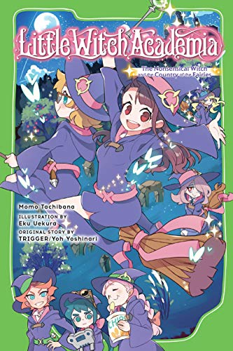 Little Witch Academia (light novel): The Nonsensical Witch and the Country of the Fairies (English Edition)