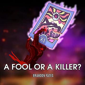 A Fool Or A Killer?