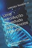 Uma introdução ao estudo das ciências naturais: química geral e ciências biológicas I
