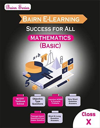 Bairn - CBSE - Success for All - Mathematics (Basic) - Class 10 for 2021 Exam: (Reduced Syllabus) (English Edition)