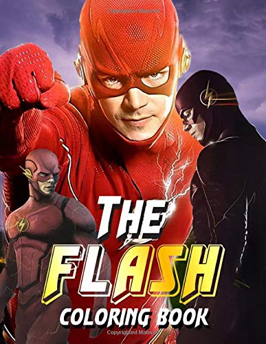 The Flash Coloring Book: An Unique Coloring Book For Fan Of The Flash With High-Quality Character Designs For Stress Relieving And Relaxation