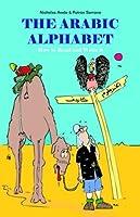 The Arabic Alphabet: How To Read and Write It by Nicholas Awde Putros Samano(2006-04-03)