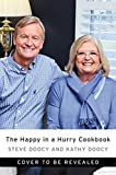 The Happy in a Hurry Cookbook: 101 Fast and Easy New Recipes That Taste Like Home