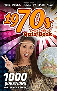 1970s Quiz Book: 1000 questions for the whole family