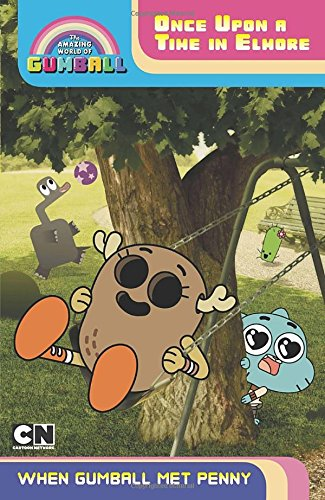 Once Upon a Time in Elmore: When Gumball Met Penny (The Amazing World of Gumball)