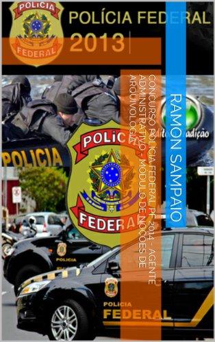 Concurso Polícia Federal PF 2014 - Agente Administrativo - Módulo de Noções de Arquivologia (Portuguese Edition)