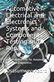 Automotive Electrical and Electronics Systems and Components: Use of multimeter for Automotive Electrical Diagnostics