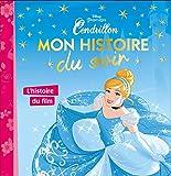 CENDRILLON - Mon Histoire du Soir - L'histoire du film - Disney Princesses