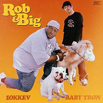 Rob and Big