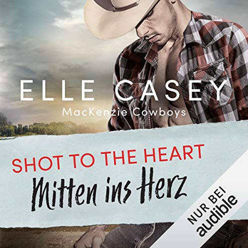Shot to the Heart - Mitten ins Herz cover art