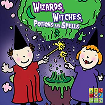 Wizards, Witches, Potions and Spells