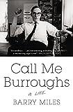 Call Me Burroughs: A Life