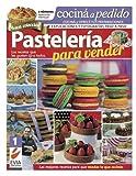Pastelería para vender 1: Las recetas que gustan a todos (COCINA Y PASTELERIA - PARA EL DIA A DIA Y EVENTOS   COLECCION ESPECIAL EVIA EDICIONES)
