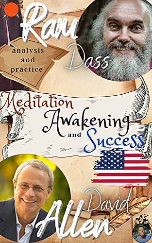 ram dass, David Allen, Analysis and Practice: Meditation, Awakening and Success: the ultimate transformation book + 50 practical exercises. Reach your ... the source of existence (English Edition)
