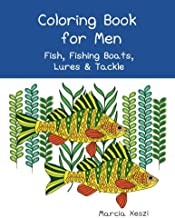 Coloring Book For Men: Fish, Fishing Boats, Lures & Tackle