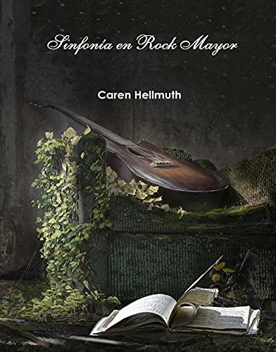 SINFONÍA EN ROCK MAYOR de Caren Hellmuth