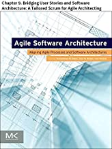 Agile Software Architecture: Chapter 9. Bridging User Stories and Software Architecture: A Tailored Scrum for Agile Archit...