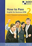 How to Pass, English for Business, Bd.2, Second Level: Preparation and Exercises Book