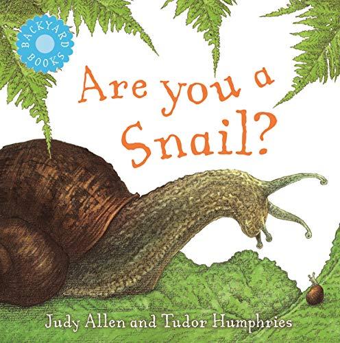 Are You a Snail? (Backyard Books)