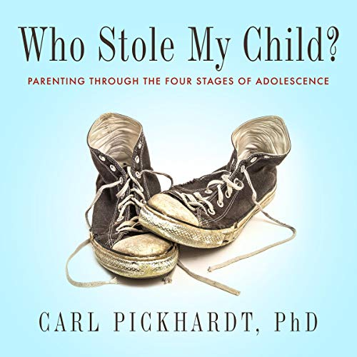 Who Stole My Child?     Parenting Through the Four Stages of Adolescence              By:                                                                                                                                 Carl Pickhardt PhD                               Narrated by:                                                                                                                                 Madeline Mrozek                      Length: 10 hrs and 24 mins     Not rated yet     Overall 0.0