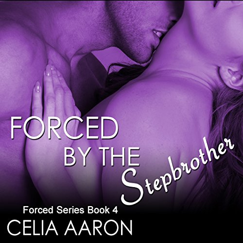 Forced by the Stepbrother Audiobook By Celia Aaron cover art