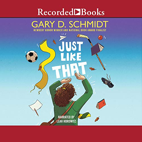 Just Like That Audiobook By Gary D. Schmidt cover art