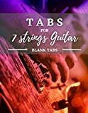 Tabs for 7 strings Guitar: TABS | guitar | write your riffs | 120 pages | blank sheets | blank tabs