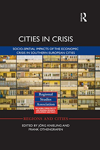 Cities in Crisis: Socio-spatial impacts of the economic crisis in Southern European cities (Regions and Cities) (English Edition)