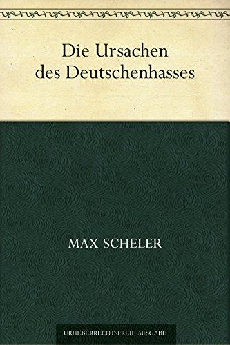Die Ursachen des Deutschenhasses (German Edition)