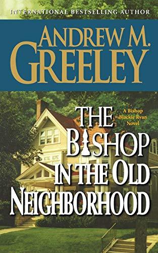 THE BISHOP IN THE OLD NEIGHBORHOOD: A Bishop Blackie Ryan Novel (Bishop Blackie Ryan, 5)