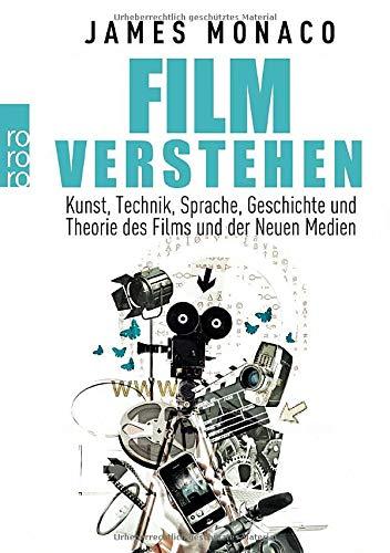 Film verstehen: Kunst, Technik, Sprache, Geschichte und Theorie des Films und der Neuen Medien (Mit einer Einführung in Multimedia)