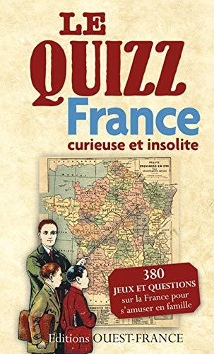 QUIZZ FRANCE GEOGRAPHIE CURIEUSE ET INSOLITE