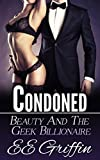 Condoned (Beauty And The Billionaire Geek Book 3) (English E